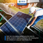 CRT-RJ celebra aprovação do PL 5829 - Marco Regulatório de Geração de Energia Solar Distribuída