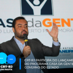 CRT-RJ participa do lançamento do Programa Casa da Gente do Governo do Estado