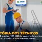 ABNT atualiza NBR 16280 e contempla técnicos na execução de serviços em condomínio